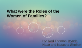 What were the Roles of the  Women