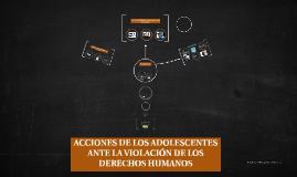 ACCIONES DE LOS ADOLESCENTES ANTE LA VIOLACIÓN DE LOS DERECH