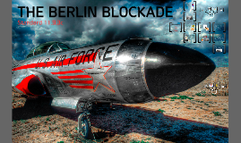 11.9.3c The Berlin Blockade