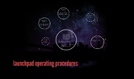 Copy of launchpad operating procedures