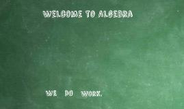 Welcome to Algebra