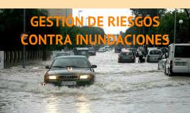 GESTION DE RIESGOS CONTRA INUNDACIONES