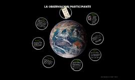 Copy of LA OBSERVACION PARTICIPANTE