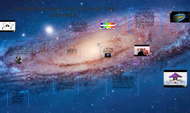THE ORIGINS AND EVOLUTION OF THE UNIVERSE