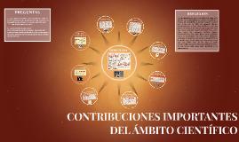 CONTRIBUCIONES MAS IMPORTANTES DEL AMBITO CIENTIFICO