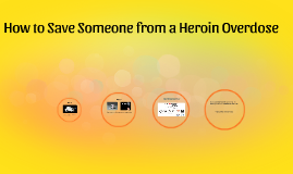 How to Save Someone from a Heroin Overdose