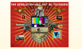 Copy of THIS REVOLUTION WILL NOT BE TELEVISED!