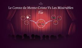 Le Comte de Monte-Cristo Vs Les Misérables