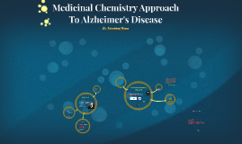 Medicinal Chemistry Approach To Alzheimer's Disease