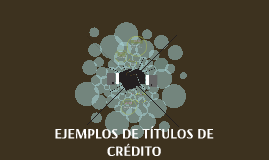 Copy of EJEMPLOS DE TÍTULOS DE CRÉDITO