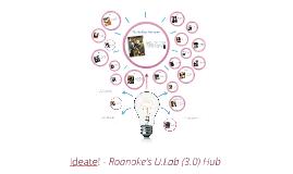 Ideate! - Roanoke's U.Lab (3.0) Hub - a working document