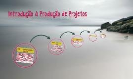 1. Introdução à Produção de Projetos