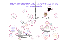 Copy of AS PERFORMANCES DISCURSIVAS DE MULHERES NEGRAS EM UMA COMUNIDADE PARA NEGROS NA ORKUT