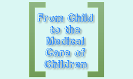 From Child to the Care of Children