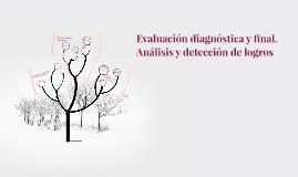 Evaluación diagnóstica y final. Análisis y detección de logr