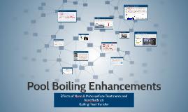 Pool Boiling Enhancments