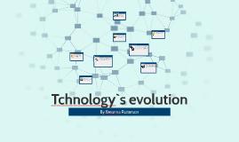 Tchnology`s evolution
