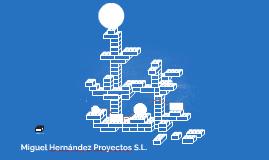 Miguel Hernández Proyectos S.L.
