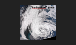 Hurricane Sandy; Anomaly of Storms