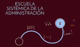 Copy of Escuela Sistémica de la Administración