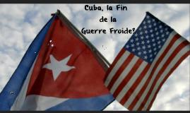 Cuba, la Fin de la Guerre Froide?