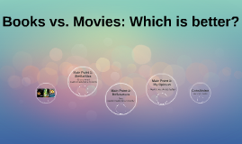 Books vs. Movies: Which is better?