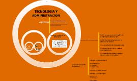 TECNOLOGÍA Y ADMINISTRACIÓNN