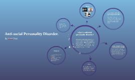 Anti-social Personality Disorder.