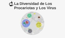 Copy of La Diversidad de Los Procariotas y Los Virus