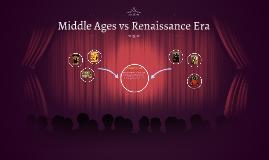 Middle Ages vs Renaissance Era