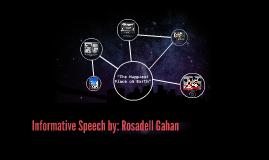Informative Speech by: Rosadell Gahan