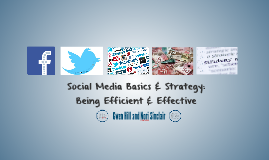 Social Media Basics & Strategy: Being Efficient & Effective