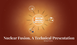 Nuclear Fusion, A Technical Presentation