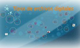 Copy of Tipos de archivos digitales