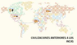 CIVILIZACIONES ANTERIORES A LOS INCAS