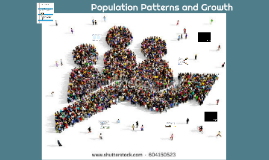 Population Patterns and Growth