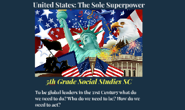 Copy of United States - The Lone Superpower