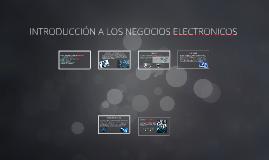 Copy of INTRODUCCION A LOS NEGOCIOS ELECTRONICOS