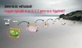Copy of Hogyan nyerjük el az X, Y, Z generáció figyelmét?