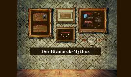 Der Bisarck-Mythos