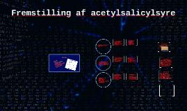 Copy of Fremstilling af acetylsalicylsyre