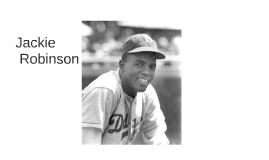Jack Roosevelt Robinson was his full name.