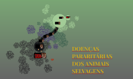 DOENÇAS PARARITARIAS DOS ANIMAIS SELVAGENS