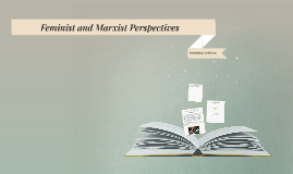 Copy of Feminist and Marxist Perspectives