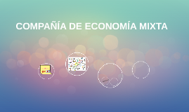 COMPAÑÍA DE ECONOMÍA MIXTA
