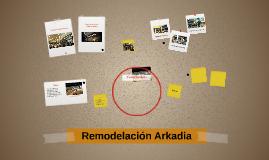 Remodelación Arkadia