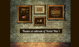 Theatre at outbreak of World War 1