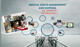 Copy of Medical Waste Management and Disposal