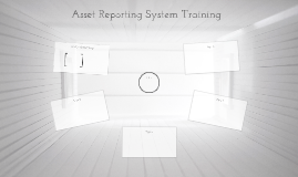 Asset Reporting System Training