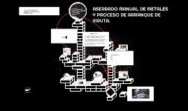 ASERRADO MANUAL DE METALES Y PROCESO DE ARRANQUE DE VIRUTA.